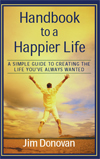 Handbook to a Happier Life, Jim Donovan